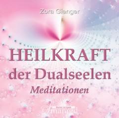 Gienger, Zora - Heilkraft der Dualseelen