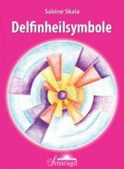 Skala, Sabine - Delfinheilsymbole – Karten der Wandlung