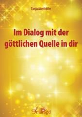 Matthöfer, Tanja - Im Dialog mit der göttlichen Quelle in dir