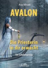 Minatti, Ava - Avalon – Die Priesterin in dir erwacht