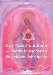 Morawe, Sylvia - Das Praxishandbuch der Maria Magdalena...