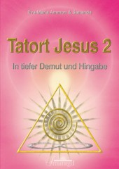 Ammon, Eva-Maria & Sananda - Tatort Jesus 2