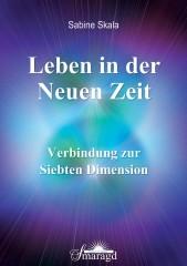 Skala, Sabine - Leben in der Neuen Zeit
