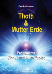 Schade, Carolin - Thoth & Mutter Erde