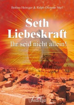 Heiniger,Bettina/Stief, Ralph - Seth – Liebeskraft