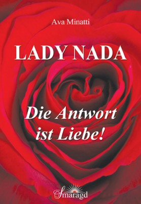 Minatti, Ava - Lady Nada – Die Antwort ist Liebe!