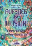 Kraus, Andrea - Aufstieg ist Illusion!