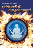 von Staden, Sonja Ariel - Spirituell & ausgebrannt!