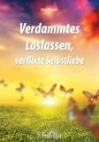 Wagner, Silke - Verdammtes Loslassen, verflixte Selbstliebe