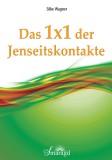 Wagner, Silke - Das 1x1 der Jenseitskontakte