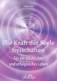 Skala, Sabine - Die Kraft der Seele freischalten