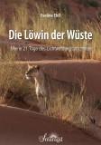 Ehß, Eveline - Die Löwin der Wüste