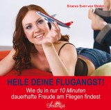 von Staden, Siranus Sven - Heile deine Flugangst! (CD)