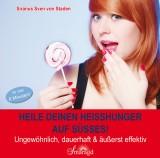 von Staden, Siranus Sven - Heile deinen Heißhunger auf Süßes! (CD)