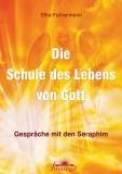 Fahrenheim, Elke - Die Schule des Lebens von Gott