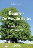 Sommer, Barbara - Bäume - die Wurzeln Gottes