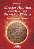 Minatti, Ava - Meister Hilarion entschlüsselt den Diskos von...
