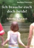 Dietrich, Barbara - Ich brauche euch doch beide