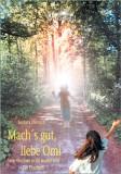 Dietrich, Barbara - Mach's gut, liebe Omi