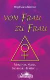 Niedner, Birgit Maria - von Frau zu Frau