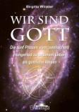Winkler, Birgitta - Wir sind Gott