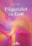 Keller, Peter K. - Pilgerfahrt zu Gott
