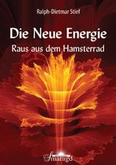 Stief, Ralph-Dietmar - Die NEUE ENERGIE