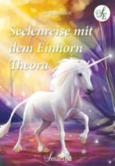 Bosbach, Birgit - Seelenreise mit dem Einhorn Theora