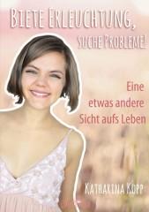 Kopp, Katharina - Biete Erleuchtung, suche Probleme!