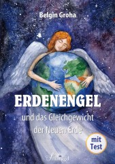 Groha, Belgin - Erdenengel und das Gleichgewicht der Neuen Erde