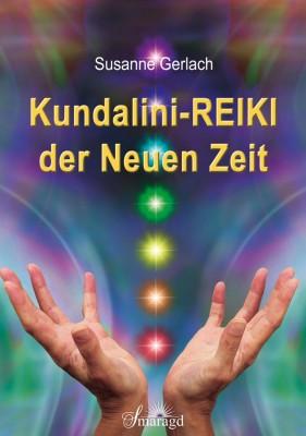 Gerlach, Susanne - Kundalini-REIKI der Neuen Zeit