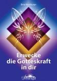 Hirschburger, Britta - Erwecke die Gotteskraft in dir