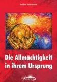 Siebenhofer, Heidrun - Die Allmächtigkeit in ihrem Ursprung