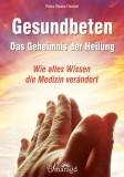 Heckel, Petra Beate - Gesundbeten – Das Geheimnis der Heilung