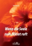 Wagner, Silke - Wenn die Seele zum Diktat ruft