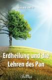 Meier, Alexandra - Erdheilung und die Lehren des Pan