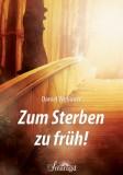 Wellauer, Daniel - Zum Sterben zu früh!
