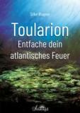 Wagner, Silke - Toularion - Entfache dein atlantisches Feuer