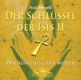 Minatti, Ava - Der Schlüssel der Isis - 2 (Doppel-CD)